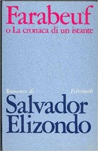Salvador Elizondo, Farabeuf o la cronaca di un istante